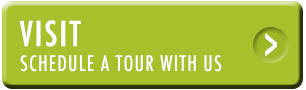 Visit. Schedule A Tour With Us